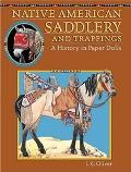 Native American Saddlery and Trappings A History in Paper Dolls