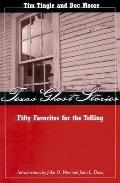 Texas Ghost Stories Fifty Favorites for the Telling