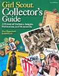 Girl Scout Collectors' Guide A History of Uniforms, Insignia, Publications, And Memorabilia