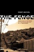 Fence : National Security, Public Safety, and Illegal Immigration along the U. S. ¿Mexico Bo...
