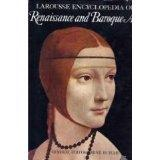 Larousse Encyclopedia of Renaissance and Baroque Art