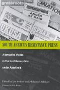 South Africa's Resistance Press Alternative Voices in the Last Generation Under Apartheid