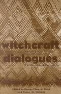 Witchcraft Dialogues Anthropological and Philosophical Exchanges