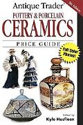 Antique Trader Pottery & Porcelain Ceramics Price Guide
