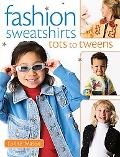 Fashion Sweatshirts - Tots To Tweens