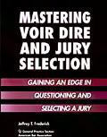 Mastering Voir Dire+jury Selection