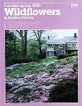 Landscaping with Wildflowers and Native Plants - William Wilson - Paperback