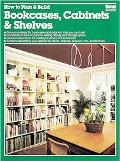How to Plan and Build Bookcases, Cabinets and Shelves - Craig Bergquist - Paperback