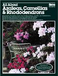 All about Azaleas, Camellias and Rhododendrons (Ortho's All About Series)