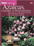 All About Azaleas, Camellias, and Rhododendrons (Ortho's All About Series)