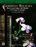 Gershwin Recitals Best-Loved Songs and Themes of George Gershwin