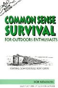 Nuts 'n' Bolts Guide to Common Sense Survival for Outdoor Enthusiasts: Staying Comfortable f...