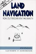 Land Navigation for Outdoor Enthusiasts - Bob Newman - Paperback