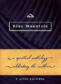 Blue Mountain A Spiritual Anthology Celebrating the Earth