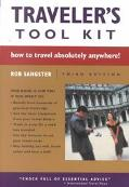 Traveler's Tool Kit How to Travel Absolutely Anywhere