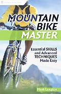 Mountain Bike Master Essential Skills and Advanced Techniques Made Easy