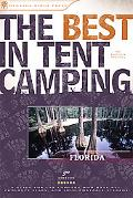 Best in Tent Camping Florida A Guide for Car Campers Who Hate RVs, Concrete Slabs, and Loud ...