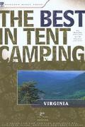 Best in Tent Camping Virginia A Guide for Car Campers Who Hate Rvs, Concrete Slabs, and Loud...