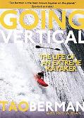 Going Vertical: The Life of an Extreme Kayaker