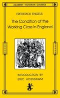 Condition of the Working Class in England From Personal Observation and Authentic Sources