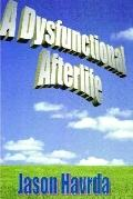 Dysfunctional Afterlife