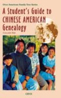 Student's Guide to Chinese American Genealogy