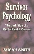 Survivor Psychology The Dark Side of a Mental Health Mission