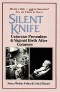 Silent Knife Cesarean Prevention and Vaginal Birth After Cesarean, Vbac