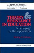 Theory and Resistance in Education A Pedagogy for the Opposition