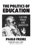 Politics of Education Culture, Power, and Liberation