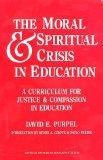 Moral and Spiritual Crisis in Education: A Curriculum for Justice and Compassion in Education (Critical Studies in Education Series)