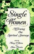 Single Women Affirming Our Spiritual Journeys