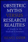 Obstetric Myths Versus Research Realities A Guide to the Medical Literature