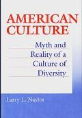 American Culture Myth and Reality of a Culture of Diversity