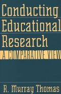 Conducting Educational Research A Comparative View