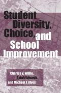 Student Diversity, Choice, and School Improvement
