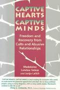 Captive Hearts, Captive Minds: Freedom and Recovery from Cults and Abusive Relationships - Madeleine Landau Tobias - Paperback