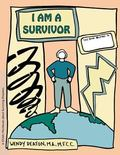 I Am a Survivor A Child's Workbook About Surviving Disasters