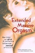 Extended Massive Orgasm How You Can Give and Receive Intense Sexual Pleasure
