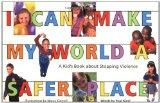 I Can Make My World a Safer Place A Kid's Book About Stopping Violence