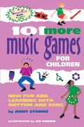 101 More Music Games for Children More Fun and Learning With Rhythm and Song