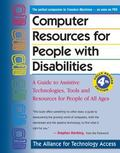 Computer Resources for People With Disabilities A Guide to Assistive Technologies, Tools, an...