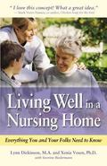 Living Well In A Nursing Home Everything You And Your Folks Need To Know
