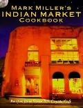 Mark Miller's Indian Market Cookbook: Recipes from Santa Fe's Famous Coyote Cafe - Mark Char...