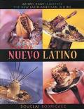 Nuevo Latino: Recipes That Celebrate the New Latin American Cuisine - Douglas Rodriguez - Ha...