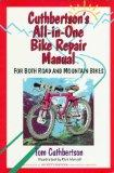 Cuthbertson's All-In-One Bike Repair Manual For Both Road and Mountain Bikes