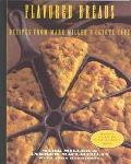 Flavored Breads: Recipes from Mark Miller's Coyote Cafe - Mark Charles Miller - Paperback