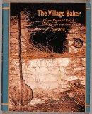 The Village Baker: Classic Regional Breads from Europe and America