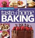 Taste of Home Baking, All NEW Edition: 725+ Recipes & Variations from Classics to Best Loved!