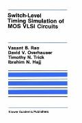 Switch Level Timing Simulation of Mos Vlsi Circuits